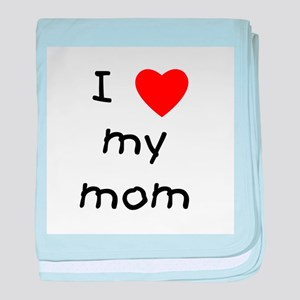 I love my mom baby blanket